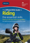 The Official DVSA Guide to Riding - The Essential Skills Book