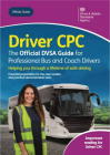 Driver CPC - The Official DVSA Guide for Professional Bus and Coach Drivers Book